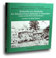 Bildquellen zur Geschichte des Künstlervereins Malkasten in Düsseldorf: Künstler und ihre Werke in den Sammlungen