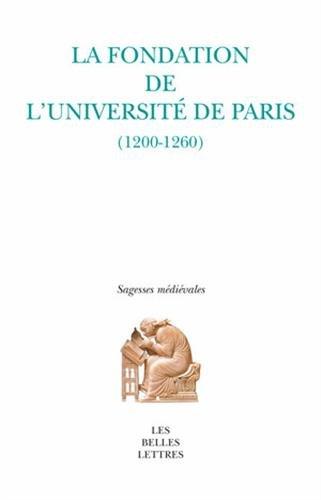 La Fondation de l'Universit de Paris: (1200-1260)