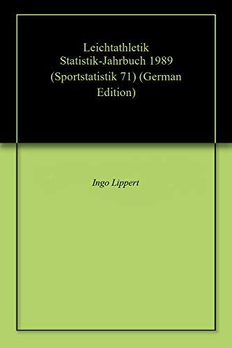 Leichtathletik Statistik-Jahrbuch 1989 (Sportstatistik 71) (German Edition) por Ingo Lippert