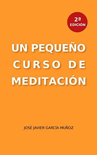 Un pequeño curso de meditación eBook: García Muñoz, José Javier ...
