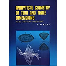 Analytical Geometry of Two and Three Dimensions and Vector Analysis