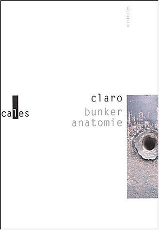 Bunker anatomie de Christophe Claro (3 octobre 2004) Poche