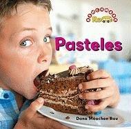 Pasteles (Benchmark Rebus) por Dana Meachen Rau