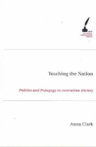 Portada del libro Teaching the Nation: Politics and Pedagogy in Australian History (Academic Monographs) by Anna Clark (2008-03-30)