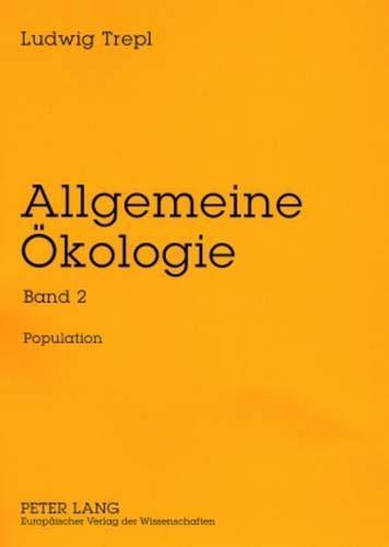Allgemeine Ökologie: Band 2- Population (Allgemeine Okologie, Band 2)