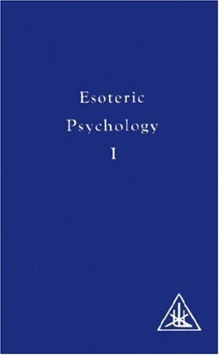 Esoteric Psychology Vol I: Esoteric Psychology Vol 1 (A Treatise on the Seven Rays) by Bailey, Alice A. (1972) Paperback