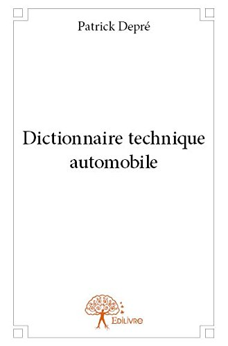 Dictionnaire Technique Automobile par Patrick Depre