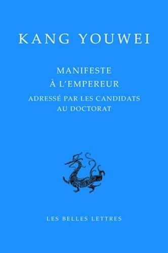 Manifeste à l'empereur: Adressé par les candidats au doctorat par Kang Youwei