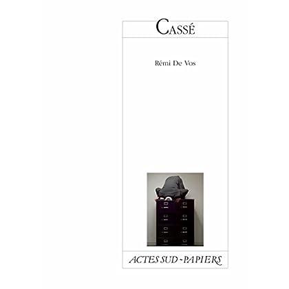 Cassé (Actes Sud-Papiers)