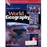 McDougal Littell World Geography California: Student's Edition Grades 9-12 2006