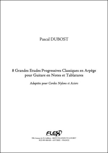 Preisvergleich Produktbild FLEX EDITIONS DUBOST P. - 8 GRANDES ETUDES PROGRESSIVES CLASSIQUES EN ARPEGE - SOLO GUITAR Klassische Noten Gitarre - luth Gitarre