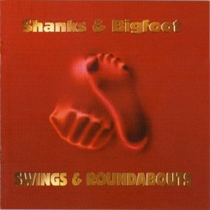 Swings and Roundabouts by Shanks and Bigfoot (2000-07-13)