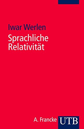 Sprachliche Relativität: Eine problemorientierte Einführung