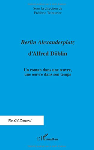 berlin-alexanderplatz-dalfred-doblin-un-roman-dans-une-oeuvre-une-oeuvre-dans-son-temps