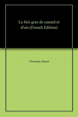 Le fois gras de canard et d'oie par Christian Mazet