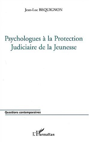 Psychologues à la Protection Judiciaire de la Jeunesse de Jean-Luc Béquignon (1 janvier 2002) Broché