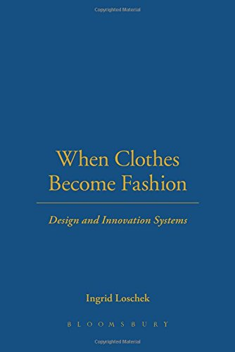 Download When Clothes Become Fashion: Design and Innovation Systems