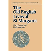 Old English Lives St Margaret (Cambridge Studies in Anglo-Saxon England)