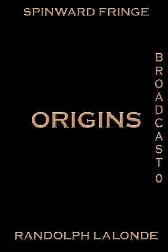 Spinward Fringe Broadcast 0: Origins by Randolph Lalonde (2011-10-28)