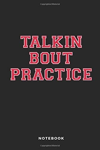 Talkin Bout Practice Notebook: 6x9 Blank Lined Basketball Composition Notebook or Journal for Coaches and Players por iHoop Publishing