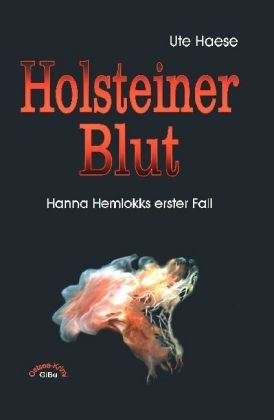 Holsteiner Blut: Hanna Hemlokks erster Fall