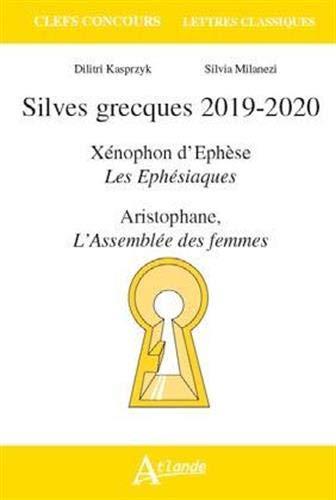 Silves grecques : Xénophon d'Ephèse, Les Ephésiaques ; Aristophane, L'Assemblée des femmes