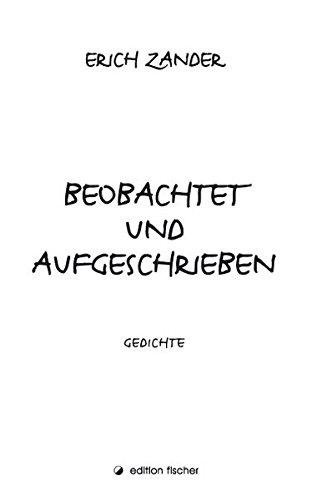 Beobachtet und aufgeschrieben. Gedichte (edition fischer)