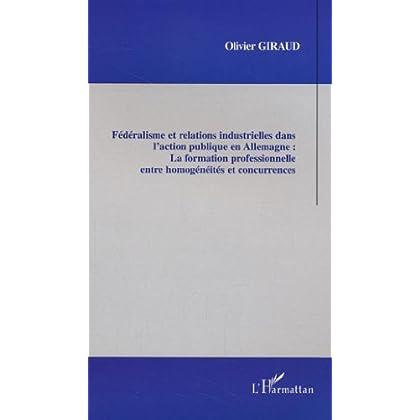 Fédéralisme et relations industrielles dans l'action publique en Allemagne : la formation professionnelle entre homogénéités et concurrences