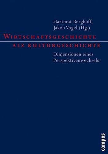 Wirtschaftsgeschichte als Kulturgeschichte: Dimensionen eines Perspektivenwechsels