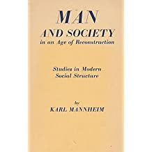 Man And Society In An Age Of Reconstruction: Studies In Modern Social Structure