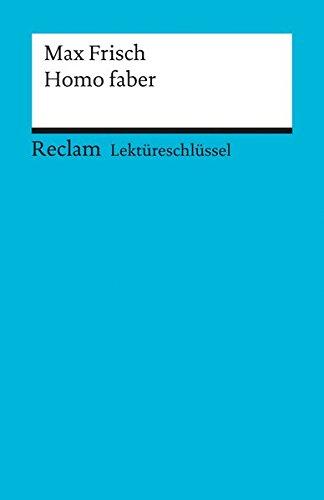 Max Frisch: Homo Faber. Lektüreschlüssel