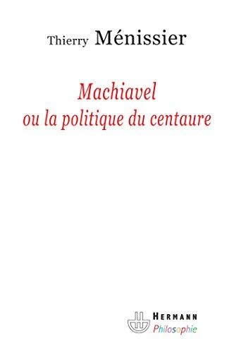 machiavel-ou-la-politique-du-centaure
