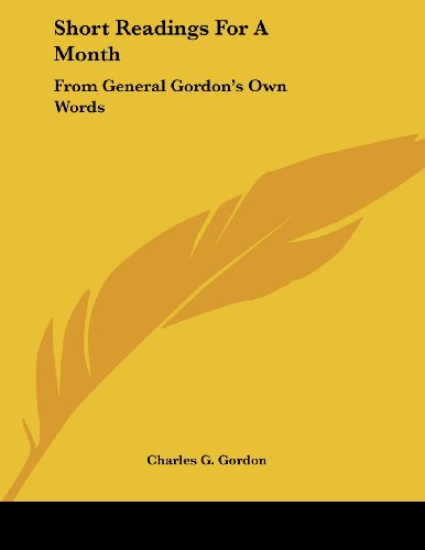 Short Readings for a Month: From General Gordon's Own Words