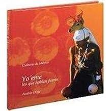 Yo' eme: Los Que Hablan Fuerte/the Loud Spoken Ones (Culturas De Mexico/Cultures of Mexico)