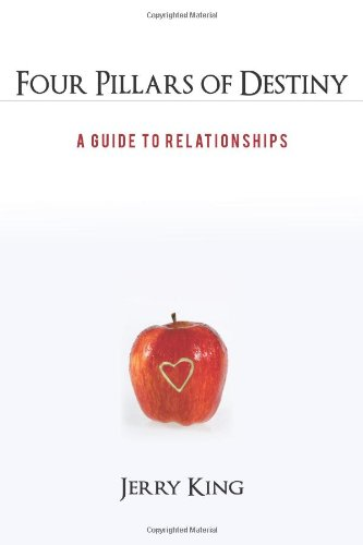 Four Pillars of Destiny: A Guide to Relationships por Jerry King