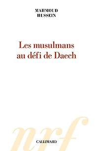 Les musulmans au défi de Daech par Mahmoud Hussein