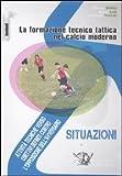 La formazione tecnico tattica nel calcio moderno. Con DVD: 2