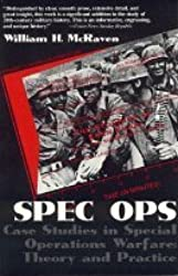[Spec Ops: Case Studies in Special Operations Warfare: Theory and Practice [ SPEC OPS: CASE STUDIES IN SPECIAL OPERATIONS WARFARE: THEORY AND PRACTICE ] By McRaven, William H ( Author )Jun-01-1996 Paperback