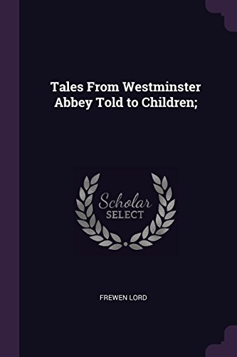 Tales From Westminster Abbey Told to Children;