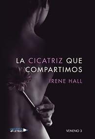 La cicatriz que compartimos par Irene Hall