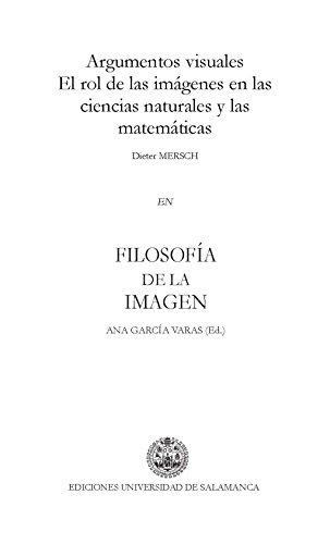 Argumentos visuales. El rol de las imágenes en las ciencias naturales y las matemáticas: EN