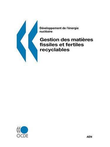 Developpement de L'Energie Nucleaire Gestion Des Matieres Fissiles Et Fertiles Recyclables