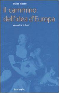 Il cammino dell'idea d'Europa. Appunti e letture