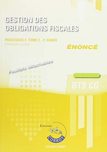 Gestion des obligations fiscales T2 - Enoncé: Processus 3 du BTS CG par Stéphanie Tulleau