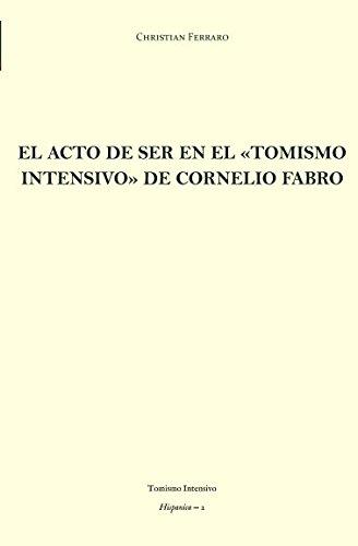 El acto de ser en el «tomismo intensivo» de Cornelio Fabro (Hispanica)
