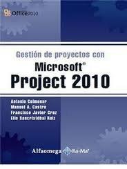 Gestion de proyectos con Microsoft Project 2010 by antonio colmenar-Manuel A. Castro (2011) Textbook Binding