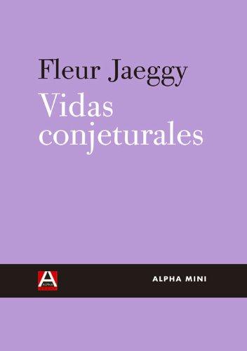 Vidas Conjeturales (ALPHA MINI) por Fleur Jaeggy