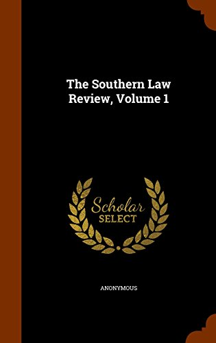 The Southern Law Review, Volume 1