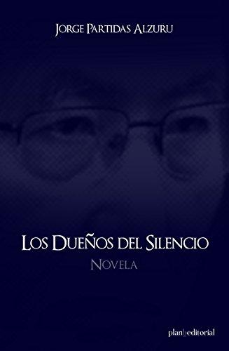 Los dueños del silencio por Jorge Partidas