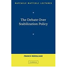 [(The Debate Over Stabilization Policy )] [Author: Franco Modigliani] [Mar-2011]